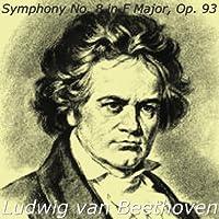 Beethoven: Symphony No. 8, in F Major, Op. 93