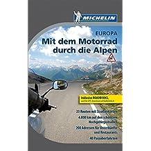 Mit dem Motorrad durch die Alpen: Michelin Europa (MICHELIN Campingführer)