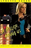 A Killer Among Us: A Novel (Women of Justice) by Eason, Lynette (2011) Paperback