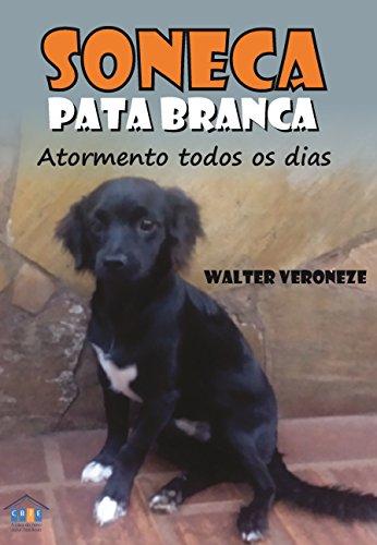 Soneca Pata Branca (Portuguese Edition) por Walter Antônio de Santi Veroneze