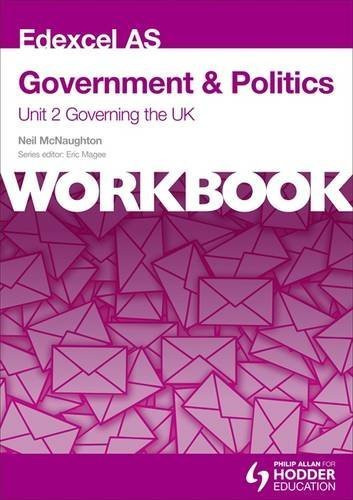 Edexcel AS Government & Politics Unit 2 Workbook: Governing the UK by Neil McNaughton (2014-04-25)