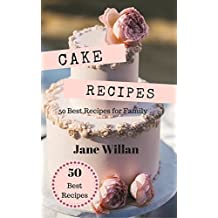 Cake Recipes: 50 Best Recipes for Family (English Edition)