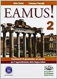 Eamus! Fondamenti di grammatica ed esercizi per l'apprendimento della lingua latina. Per i Licei e gli Ist. magistrali. Con espansione online: 2