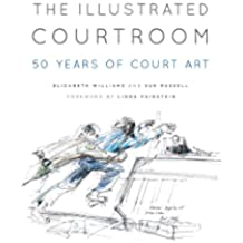 The Illustrated Courtroom: 50 Years of Court Art (English Edition)