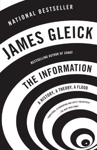 The Information: A History, A Theory, A Flood by Gleick, James (2012) Paperback