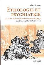 Ethologie et psychiatrie. Une approche évolutionniste des troubles mentaux de Albert Demaret