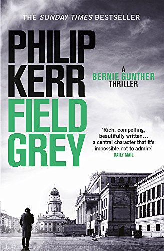 Field Grey (Bernie Gunther) por Philip Kerr