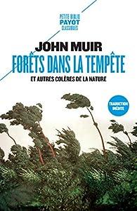 Forêts dans la tempête et autres colères de la nature par John Muir