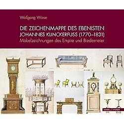 Die Zeichenmappe des Ebenisten Johannes Klinckerfuss (1770-1831): Möbelzeichnungen des Empire und Biedermeier
