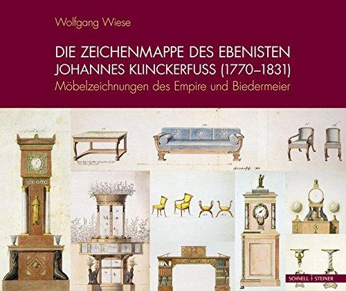 Die Zeichenmappe des Ebenisten Johannes Klinckerfuss (1770-1831): Möbelzeichnungen des Empire und...