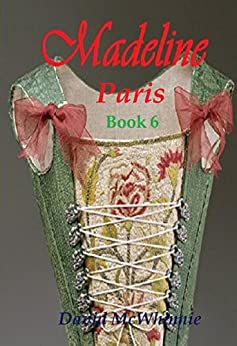 Madeline : Paris - Book 6 (Madeline : The Whore of Paris) by [McWhinnie, David]