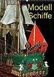 Modell Schiffe (Wandkalender 2019 DIN A2 hoch): Klassische Segelschiffe im Modell (Monatskalender, 14 Seiten ) (CALVENDO Hobbys)