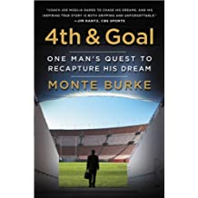 4th and Goal: One Man's Quest to Recapture His Dream (English Edition)