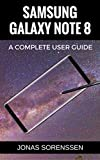 Samsung Galaxy Note 8: All Encompassing User Guide and Awesome Tips and Tricks (+ updates!)