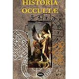 Historia Occultae N°07 - Revue annuelle des sciences ésotériques