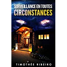 Surveillance en toutes circonstances (French Edition)
