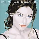 Sweet & Dangerous Jazz Blues