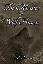 The Master of Wolf Haven (English Edition)