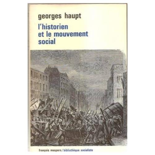 Lhistorien et le mouvement social (Bibliothèque socialiste)
