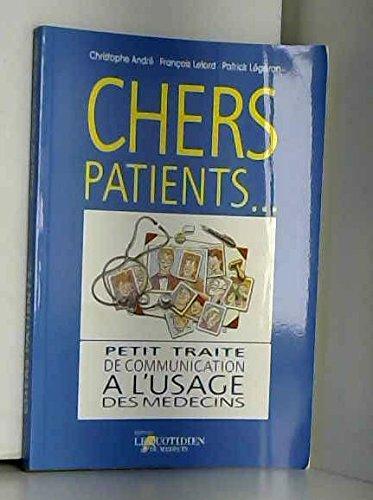 CHERS PATIENTS. Petit traité de communication à l'usage des médecins par Christophe André