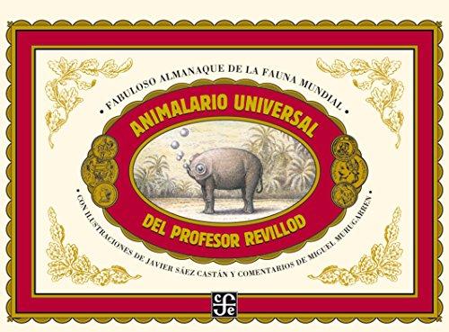 Animalario universal del profesor Revillod. Almanaque ilustrado de la fauna mundial (Los Especiales de A la Orilla del Viento)