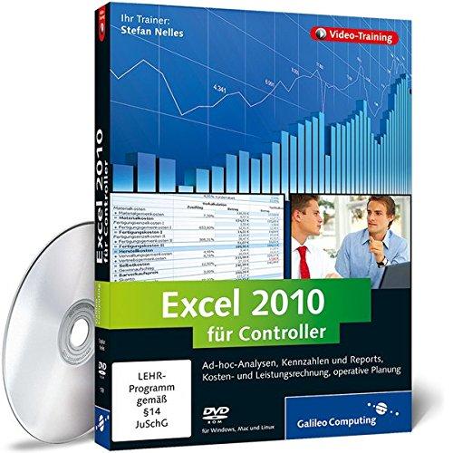 Excel 2010 für Controller - Das umfassende Praxistraining (Galileo Computing)