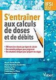 S'entraîner aux calculs de doses et de débits : IFSI - UE 4.4 et 2.11- Semestres 1, 2, 3, 4 et 5
