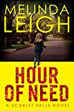 Hour of Need (Scarlet Falls Book 1) by Melinda Leigh