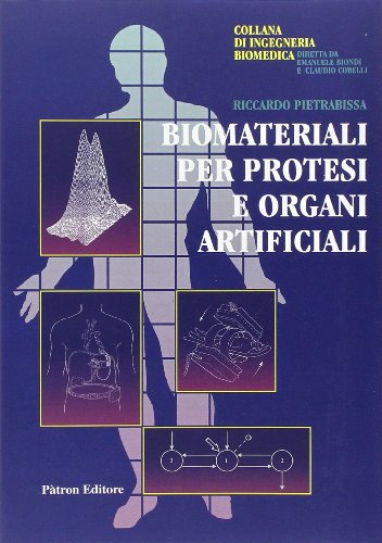 Biomateriali per protesi e organi artificiali