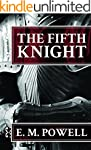 The Fifth Knight (The Fifth Knight Se...