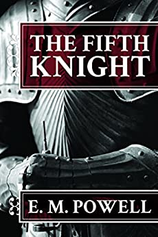The Fifth Knight (The Fifth Knight Series Book 1) (English Edition) par [Powell, E.M.]