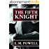 The Fifth Knight (The Fifth Knight Series Book 1) (English Edition)