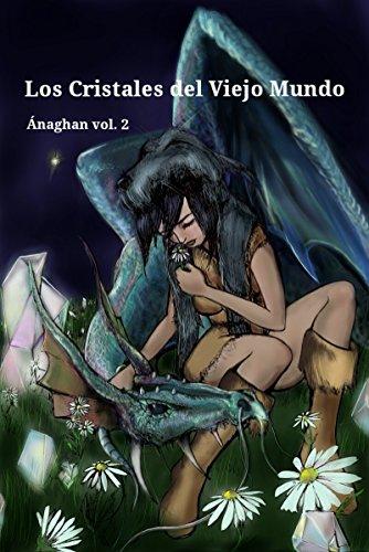 Los Cristales del Viejo Mundo (Ánaghan nº 2) por Fátima Sánchez de la Cruz