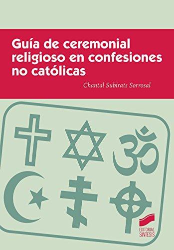 Guía de ceremonial religioso en confesiones no católicas por Chantal Subirats Sorrosal