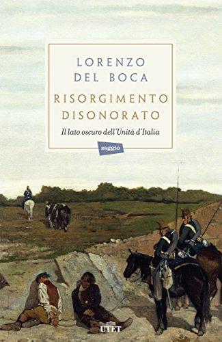 Risorgimento disonorato: Il lato oscuro dell'Unità d'Italia