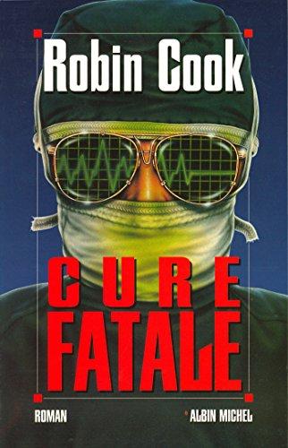 Cure fatale par Robin Cook