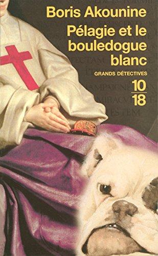 Pélagie et le bouledogue blanc (1) par Boris AKOUNINE