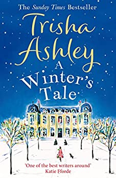A Winter's Tale: A festive winter read from the bestselling Queen of Christmas romance by [Ashley, Trisha]