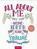 All about me: Meine Ideen, Pläne, Träume - Eintragebuch