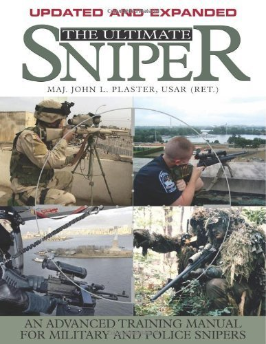 The Ultimate Sniper: An Advanced Training Manual for Military and Police Snipers by John L. Plaster (2006) Paperback
