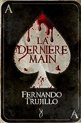 La dernière main (Français , French Edition )