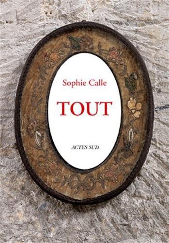 Tout par Sophie Calle
