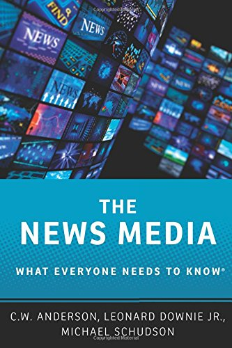 The News Media (What Everyone Needs to Know (Paperback))