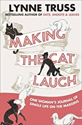 Making the Cat Laugh by Lynne Truss (2010-08-01)