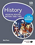History for Common Entrance: Medieval Realms Britain 1066-1485
