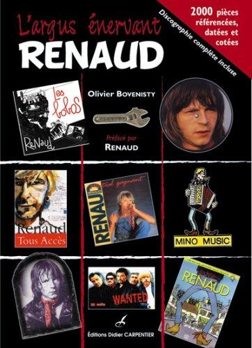 L'argus énervant Renaud : 2000 pièces référencées, datées et cotées : Discographie complète incluse