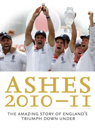 The Ashes 2010/11: The Amazing Story of England's Triumph Down Under por Press Association  Ltd.