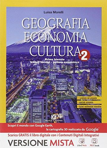 Geografia economia cultura. Per gli Ist. tecnici. Con e-book. Con espansione online: 2