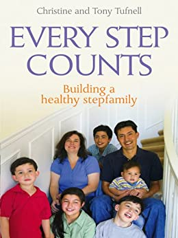 Every Step Counts: Building a Healthy Stepfamily by [Tufnell, Christine, Tufnell, Tony]