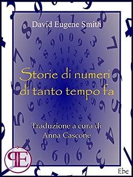 Storie di numeri di tanto tempo fa (Ebe) di [Smith, D.E.]